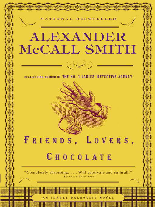 Title details for Friends, Lovers, Chocolate by Alexander McCall Smith - Available