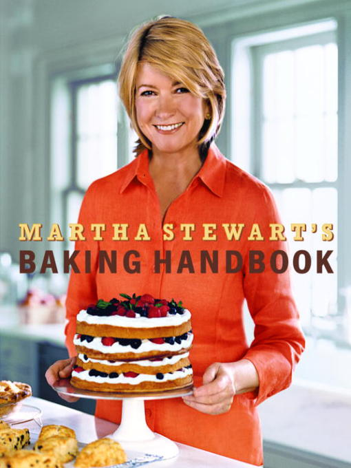 Title details for Martha Stewart's Baking Handbook by Martha Stewart - Wait list