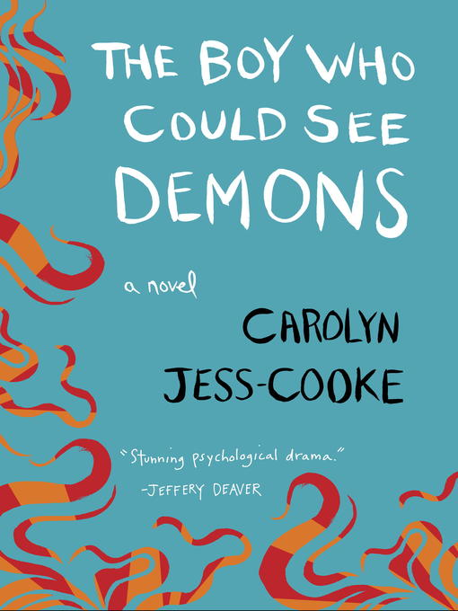Title details for The Boy Who Could See Demons by Carolyn Jess-Cooke - Available