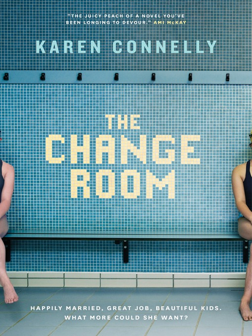 Title details for The Change Room by Karen Connelly - Available