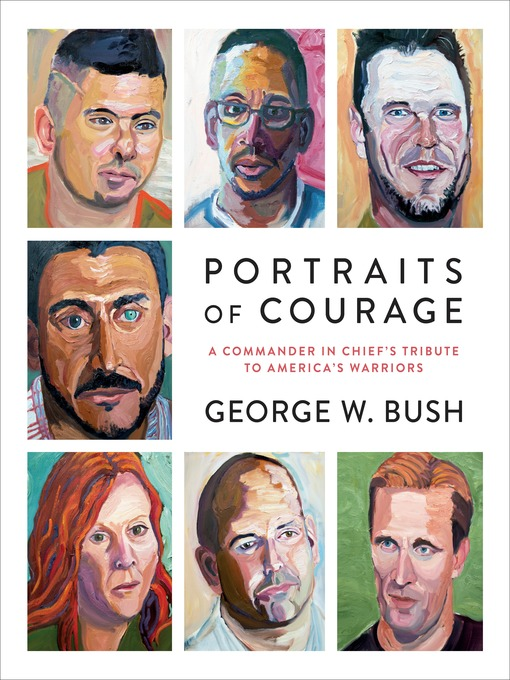 Title details for Portraits of Courage by George W. Bush - Available