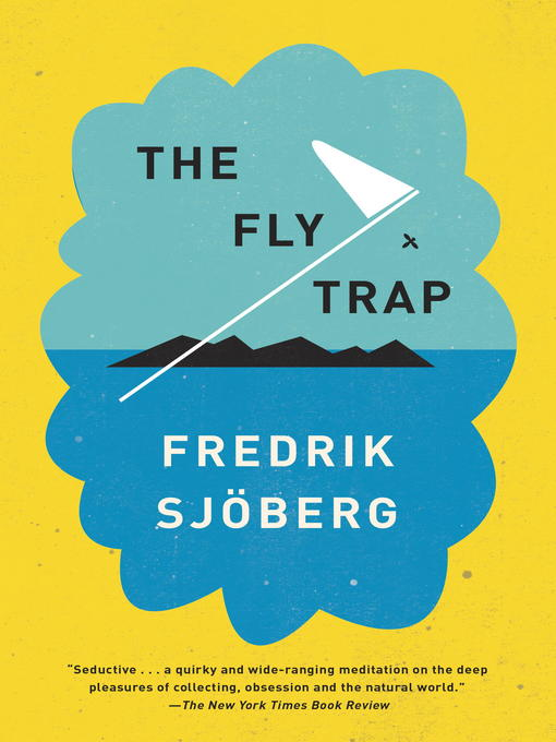 Title details for The Fly Trap by Fredrik Sjöberg - Available