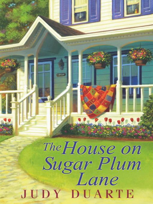 Title details for The House on Sugar Plum Lane by Judy Duarte - Wait list