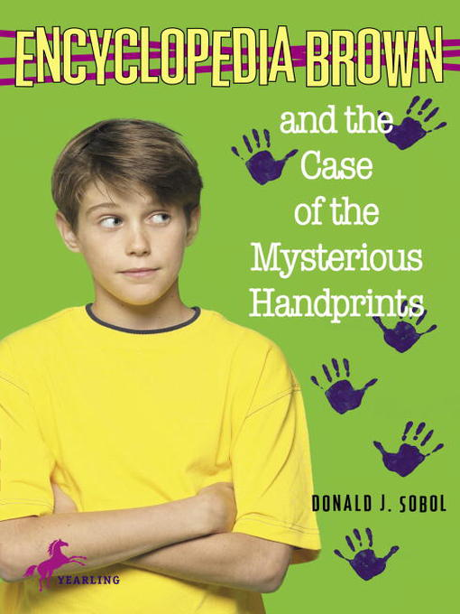 Title details for Encyclopedia Brown and the Case of the Mysterious Handprints by Donald J. Sobol - Wait list