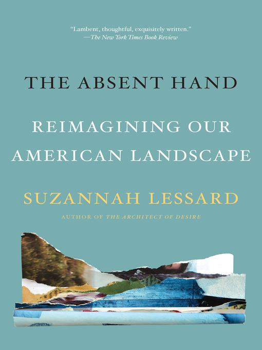 Title details for The Absent Hand by Suzannah Lessard - Available