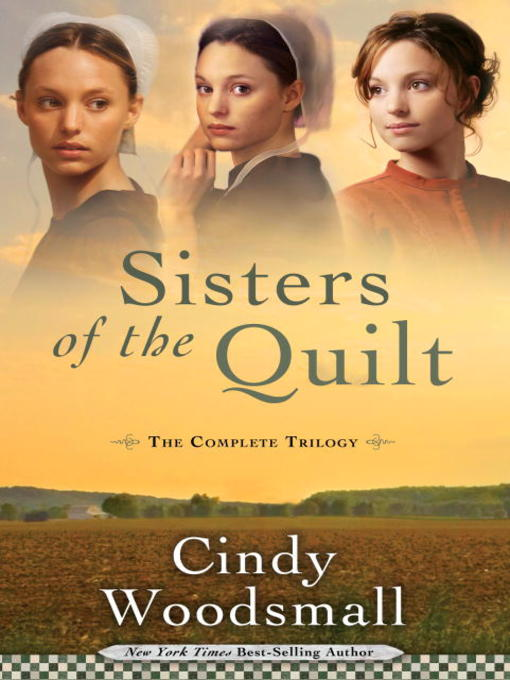 Title details for Sisters of the Quilt by Cindy Woodsmall - Available