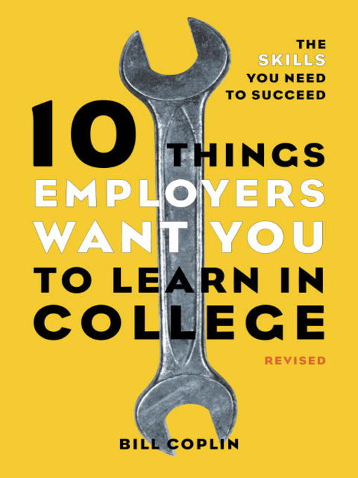 Cover of 10 Things Employers Want You to Learn in College, Revised