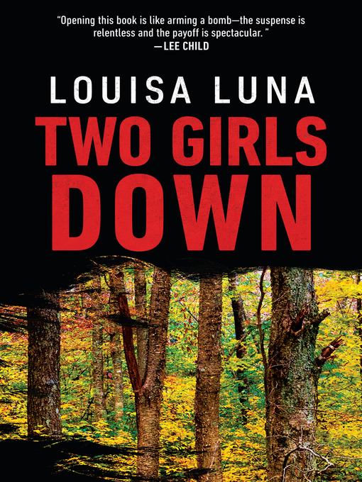 Title details for Two Girls Down by Louisa Luna - Available