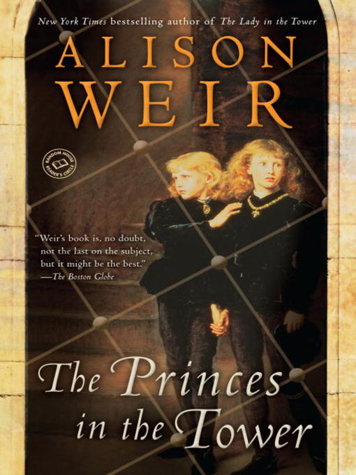 Title details for The Princes in the Tower by Alison Weir - Available