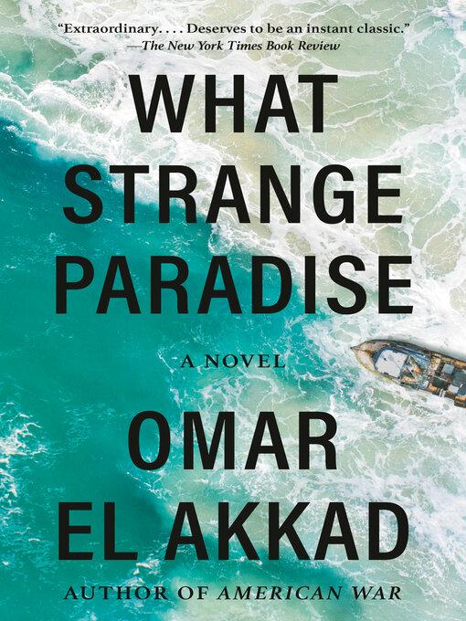 Title details for What Strange Paradise by Omar El Akkad - Wait list
