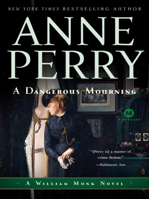 Title details for A Dangerous Mourning by Anne Perry - Available