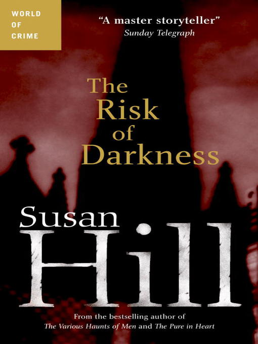 Title details for The Risk of Darkness by Susan Hill - Wait list
