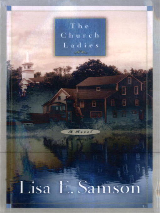Title details for The Church Ladies by Lisa Samson - Available