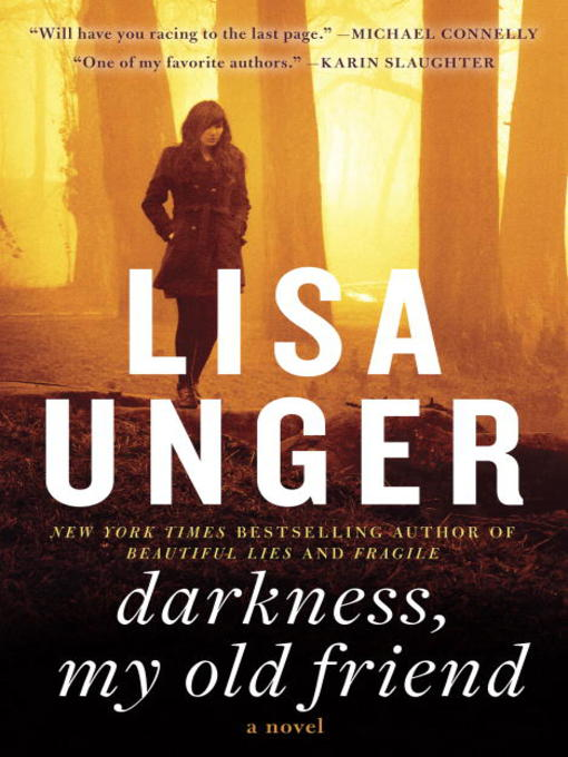Title details for Darkness, My Old Friend by Lisa Unger - Available