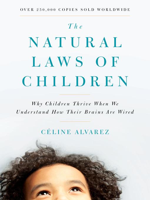 Title details for The Natural Laws of Children by CELINE ALVAREZ - Available