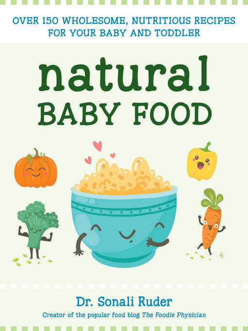 Kids natural baby food national library board singapore overdrive title details for natural baby food by sonali ruder wait list forumfinder Gallery