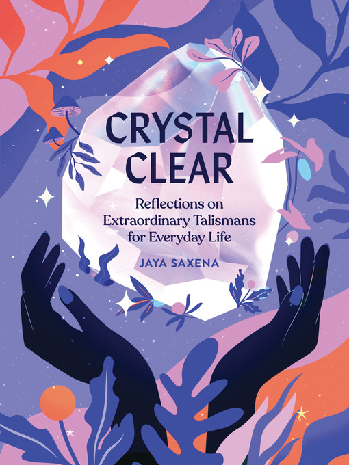 Title details for Crystal Clear by Jaya Saxena - Available