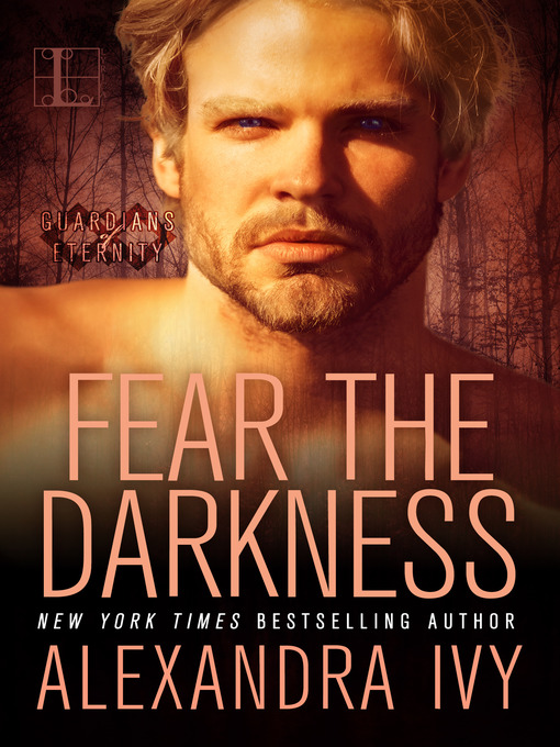 Title details for Fear the Darkness by Alexandra Ivy - Available