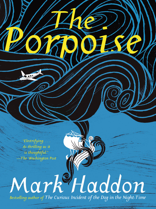 Title details for The Porpoise by Mark Haddon - Wait list