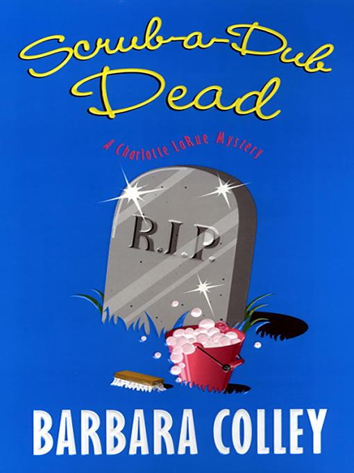 Title details for Scrub-a-dub Dead by Barbara Colley - Wait list