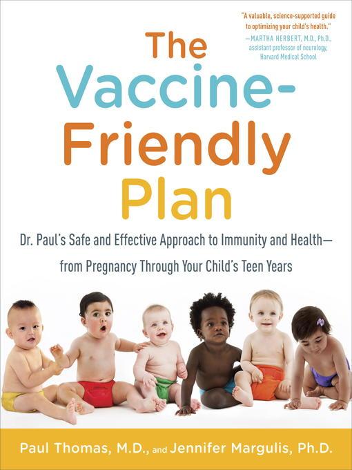 Title details for The Vaccine-Friendly Plan by Paul Thomas, M.D. - Wait list