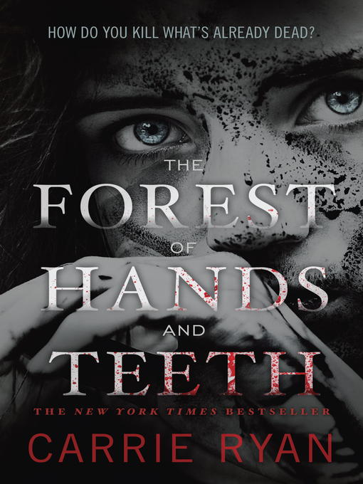 Title details for The Forest of Hands and Teeth by Carrie Ryan - Available