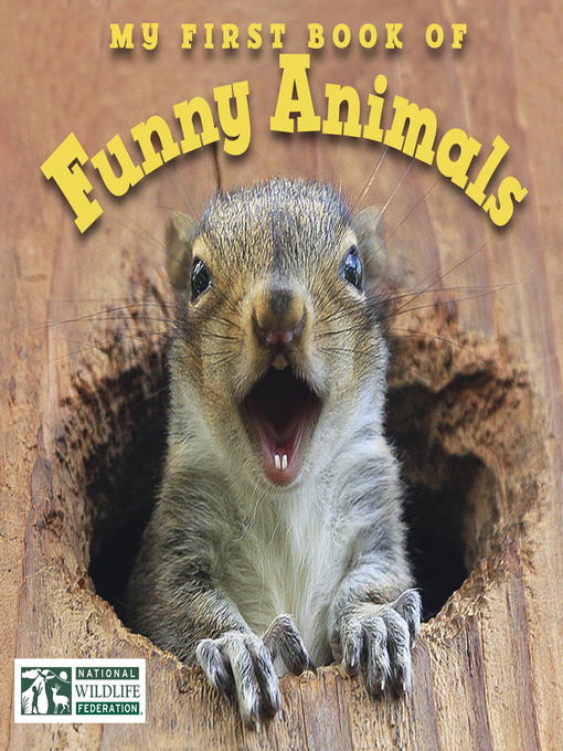 Title details for My First Book of Funny Animals by National Wildlife Federation - Available