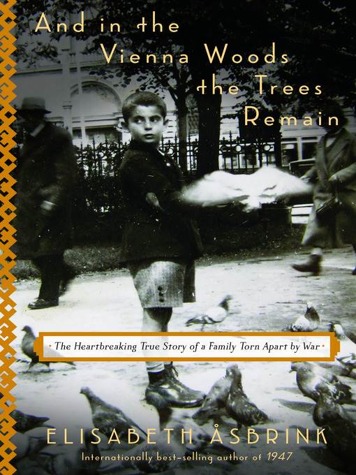 Title details for And in the Vienna Woods the Trees Remain by Elisabeth Åsbrink - Wait list