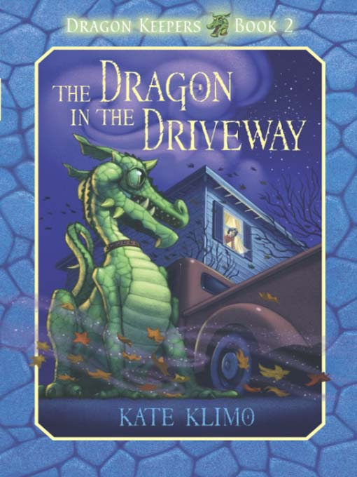 Title details for The Dragon in the Driveway by Kate Klimo - Available