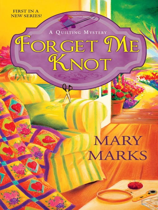 Title details for Forget Me Knot by Mary Marks - Wait list