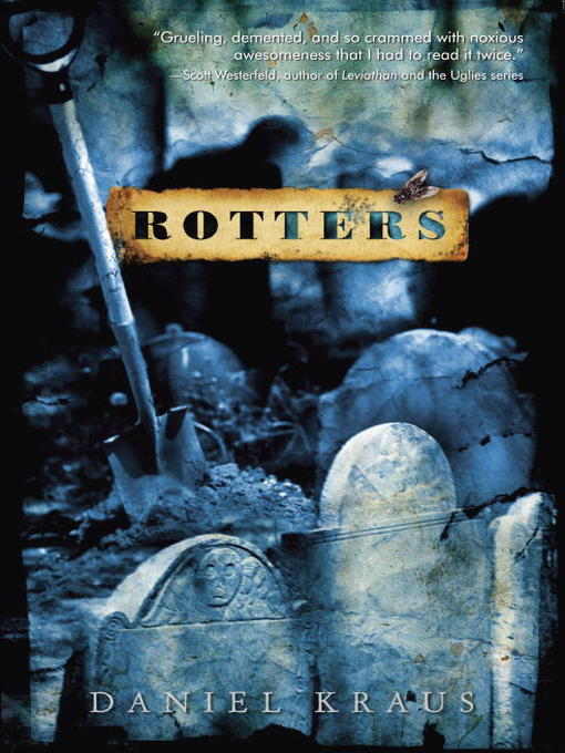 Title details for Rotters by Daniel Kraus - Available