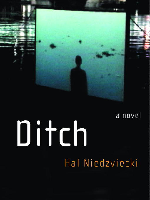 Title details for Ditch by Hal Niedzviecki - Available