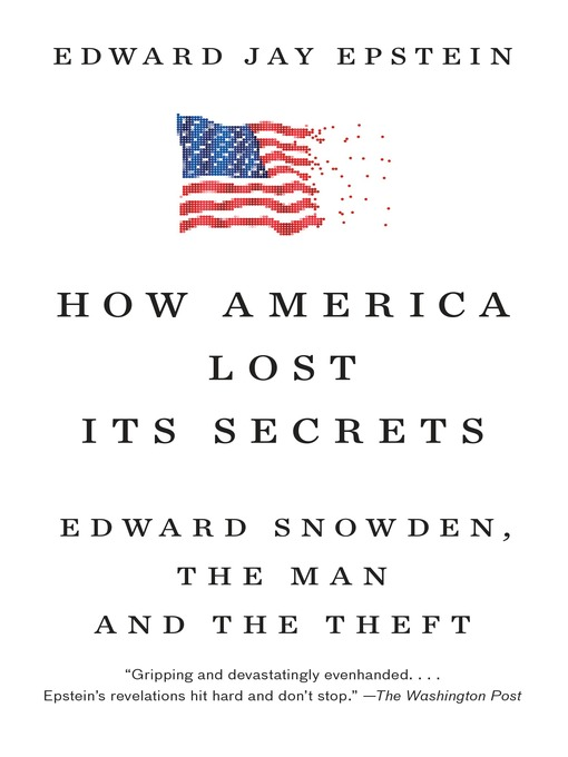 Title details for How America Lost Its Secrets by Edward Jay Epstein - Available