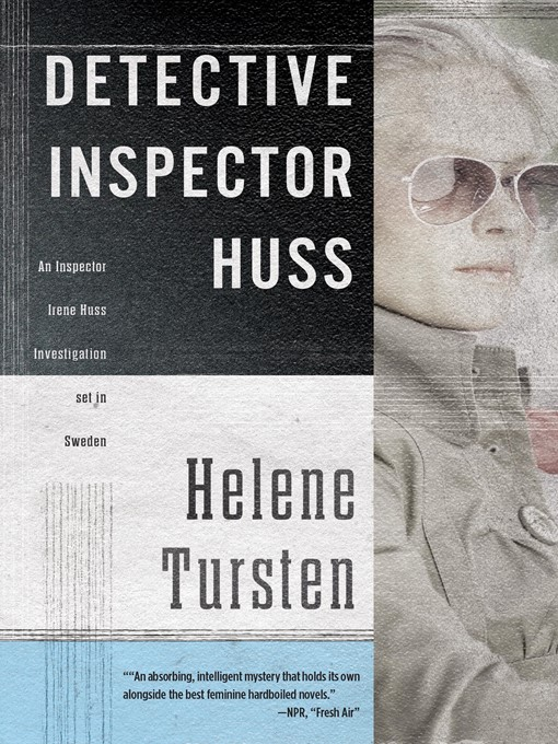 Title details for Detective Inspector Huss by Helene Tursten - Available
