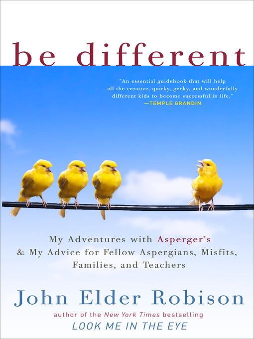 Title details for Be Different by John Elder Robison - Wait list