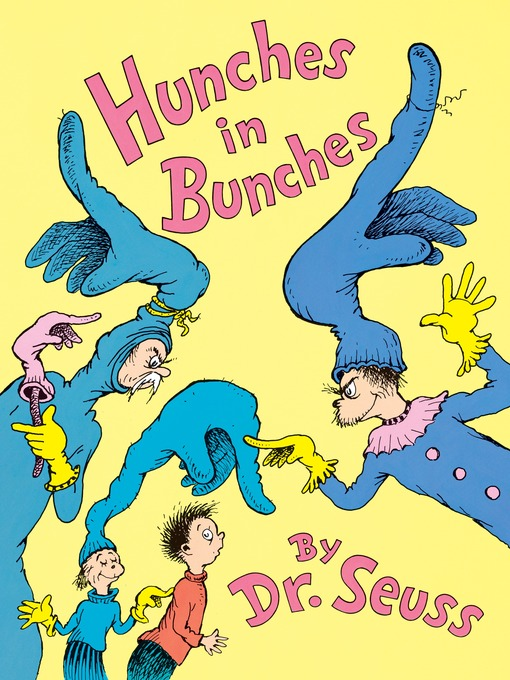 Title details for Hunches in Bunches by Dr. Seuss - Available