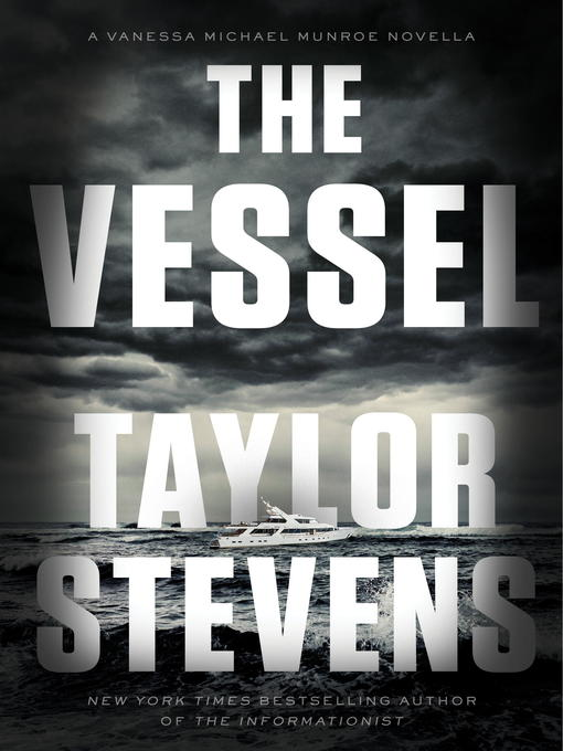 Title details for The Vessel by Taylor Stevens - Available