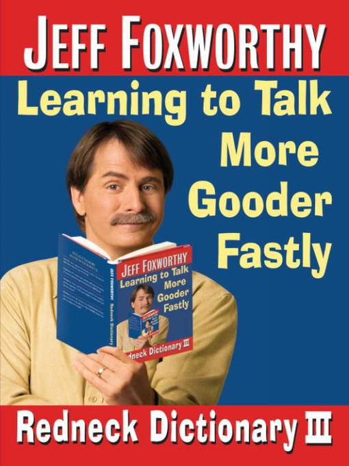 Title details for Jeff Foxworthy's Redneck Dictionary III by Jeff Foxworthy - Available