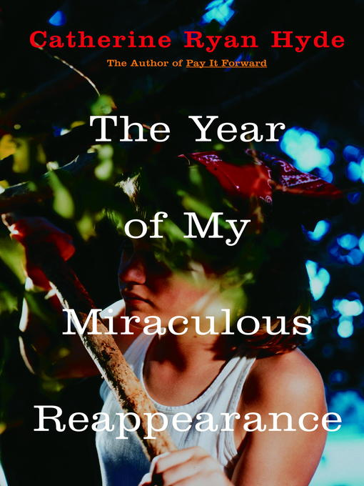 Title details for The Year of My Miraculous Reappearance by Catherine Ryan Hyde - Wait list