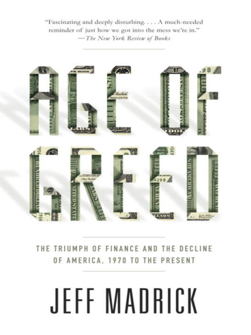 Title details for Age of Greed by Jeff Madrick - Available
