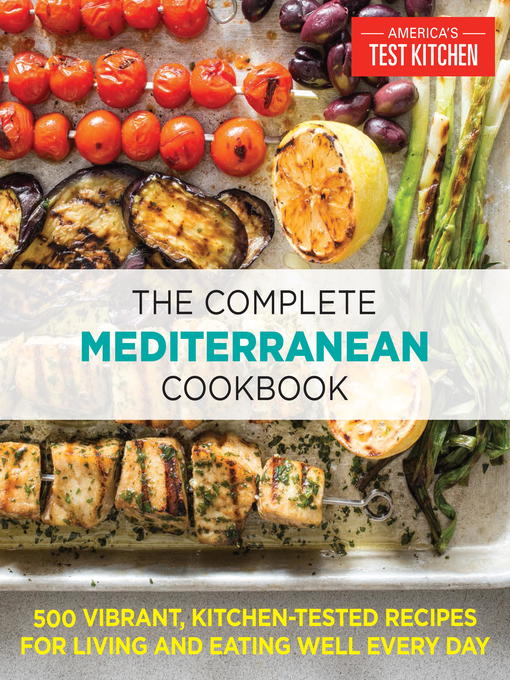 Title details for The Complete Mediterranean Cookbook by The Editors at America's Test Kitchen - Available