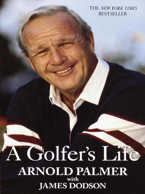 Title details for A Golfer's Life by Arnold Palmer - Wait list