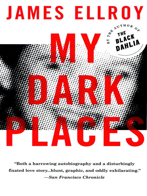 Title details for My Dark Places by James Ellroy - Available