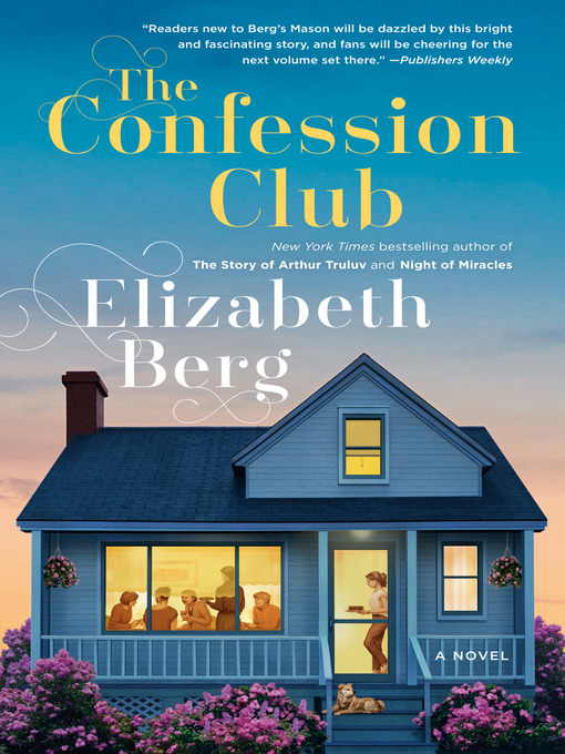 Title details for The Confession Club by Elizabeth Berg - Available