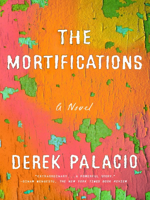 Title details for The Mortifications by Derek Palacio - Wait list