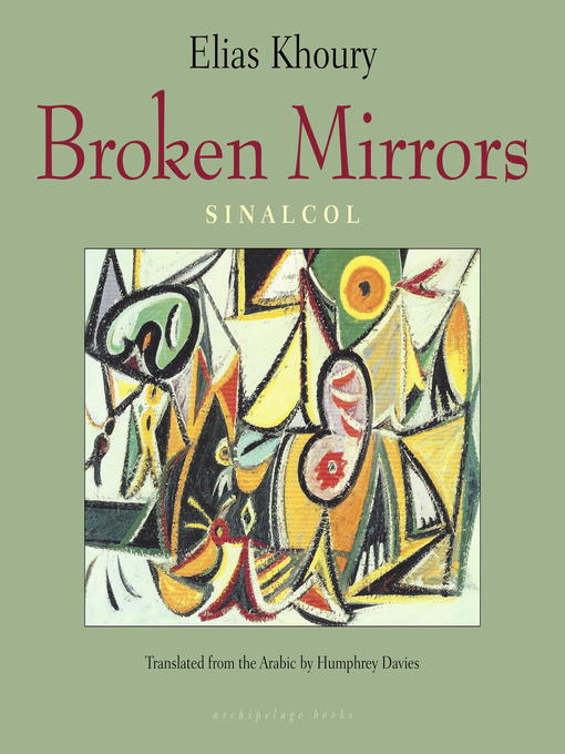 Title details for Broken Mirrors by Elias Khoury - Available