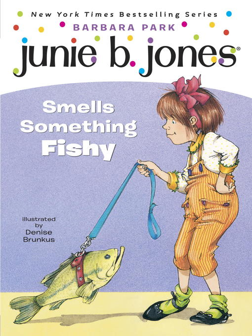 Title details for Junie B. Jones Smells Something Fishy by Barbara Park - Wait list