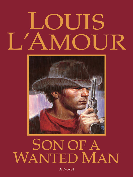 Title details for Son of a Wanted Man by Louis L'Amour - Available