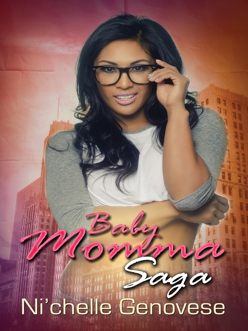 Title details for Baby Momma Saga by Ni'chelle Genovese - Wait list