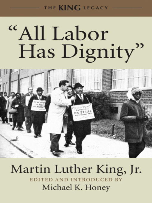 "Title details for ""All Labor Has Dignity"" by Dr. Martin Luther King, Jr. - Wait list"